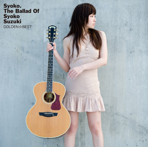GOLDEN☆BEST Syoko. The Ballad of Syoko Suzuki
